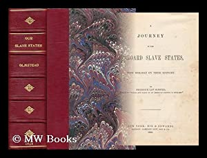 A Journey in the Seaboard Slave States: Olmsted, Frederick Law