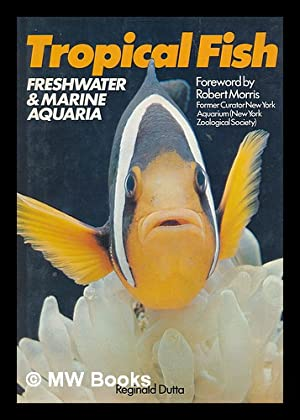 Tropical Fish : Freshwater & Marine Aquaria: Dutta, Reginald