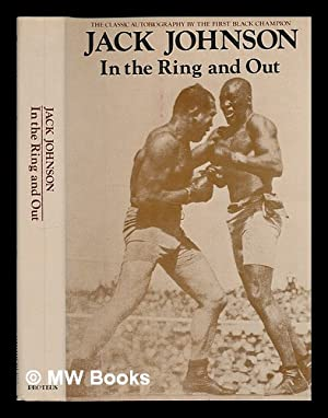 In the Ring and out : the: Johnson, Jack (1878-1946)