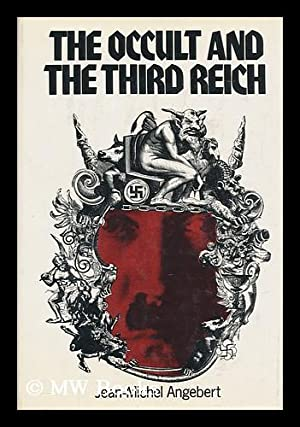 The Occult and the Third Reich : Angebert, Jean-Michel. Lewis