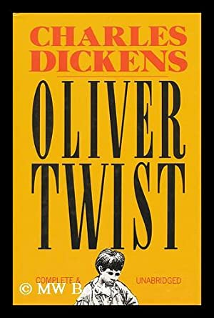 Oliver Twist / Charles Dickens: Dickens, Charles