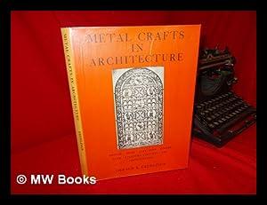 Metal Crafts in Architecture; Bronze, Brass, Cast: Geerlings, Gerald K.