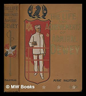Life and Achievements of Admiral Dewey from: Halstead, Murat (1829-1908)