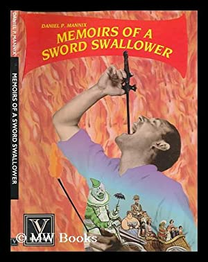 Memoirs of a Sword Swallower: Mannix, Daniel Pratt