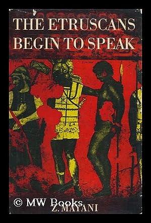 The Etruscans Begin to Speak Zacharie Mayani / Translated by Patrick Evans: Mayani, Zacharie