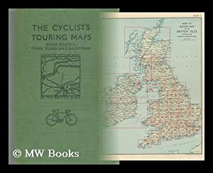 The Cyclist's Touring Maps, Strip Routes, Town Plans and Gazetteer; Complete Section Maps of ...