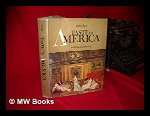 Taste in America; an Illustrated History of: Ross, Ishbel (1897-?)
