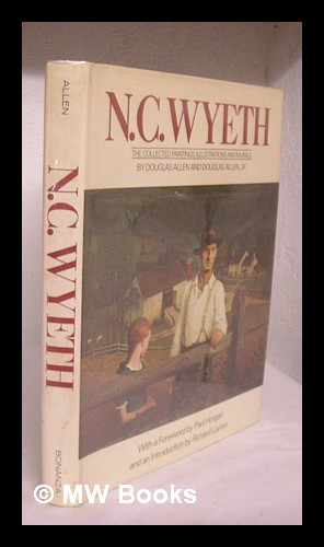 N. C. Wyeth: the Collected Paintings, Illustrations,: Wyeth, N. C.