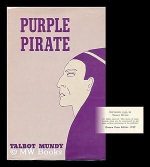 Purple Pirate, by Talbot Mundy: Mundy, Talbot (1879-1940)