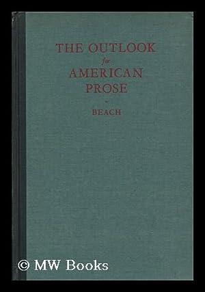 The Outlook for American Prose, by Joseph: Beach, Joseph Warren