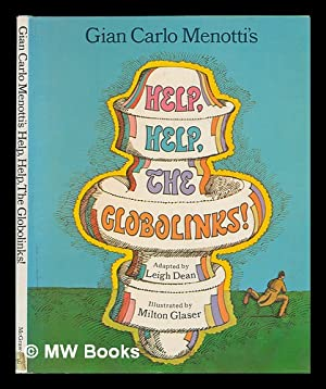Gian Carlo Menotti's Help, Help, the Globolinks.: Dean, Leigh. Gian