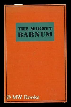 The Mighty Barnum : a Screen Play: Fowler, Gene. Bess