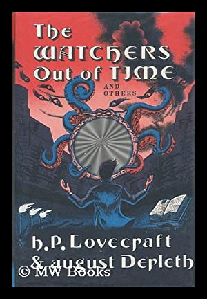 The Watchers out of Time, and Others: Lovecraft, H. P.