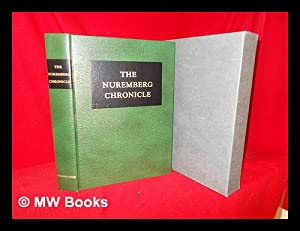 The Nuremberg Chronicle : a Facsimile of Hartmann Schedel's Buch Der Chroniken, Printed by ...