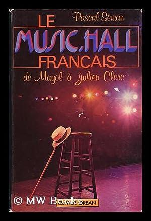 Le Music Hall Francais : De Mayol a Julien Clerc / Pascal Sevran: Sevran, Pascal