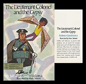 The Lieutenant Colonel and the Gypsy by Federico Garcia Lorca. Translated by Marc Simont. ...