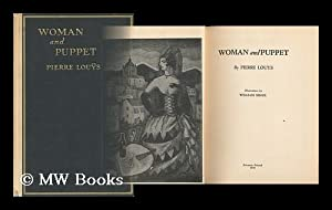 Woman and Puppet / by Pierre Louys: Louys, Pierre and