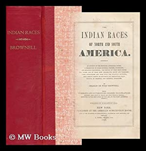 The Indian Races of North and South: Brownell, Charles De