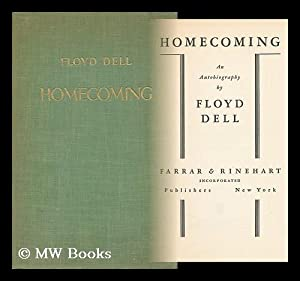 Homecoming; an Autobiography, by Floyd Dell: Dell, Floyd