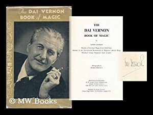 The Dai Vernon Book of Magic, Etc. with Illustrations, Including Portraits. Photographs by George ...