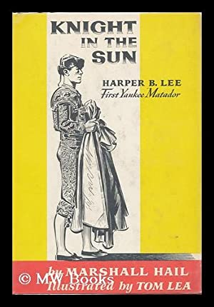 Knight in the Sun; Harper B. Lee,: Hail, Marshall and