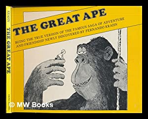 The Great Ape : Being the True Version of the Famous Saga of Adventure and Friendship Newly ...