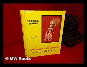 Madame Alexander Collector's Dolls II, Second Series: Smith, Patricia R.