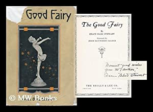 The Good Fairy, by Grace Bliss Stewart, Foreword by Jessie McCutcheon Raleigh: Stewart, Grace Bliss