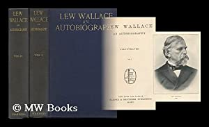 Lew Wallace; an Autobiography, Illustrated. Vols. I: Wallace, Lew (1827-1905)