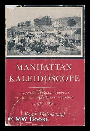 Manhattan Kaleidoscope / Frank Weitenkampf: Weitenkampf, Frank