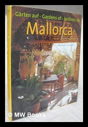Gardens of Mallorca = Garten auf Mallorca: Seeling, Charlotte &