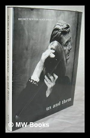 Us and them / Helmut Newton, Alice: Newton, Helmut