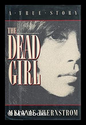 The Dead Girl: Thernstrom, Melanie (1964-?)