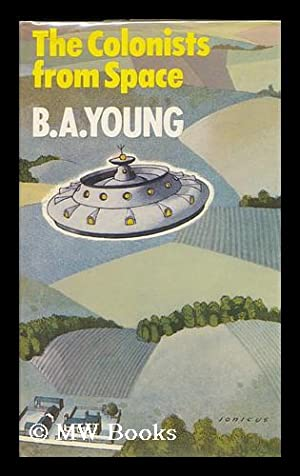 The Colonists from Space: Young, B. A.