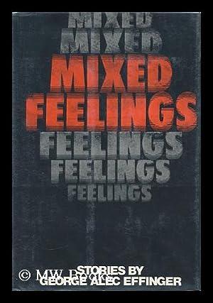 Mixed Feelings; Short Stories / George Alec: Effinger, George Alec