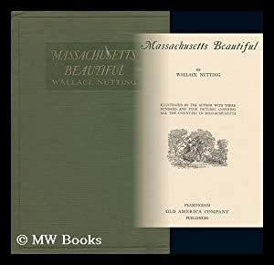 Massachusetts Beautiful, by Wallace Nutting; Illustrated by: Nutting, Wallace