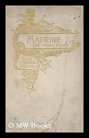 Maurine : and Other Poems: Wilcox, Ella Wheeler