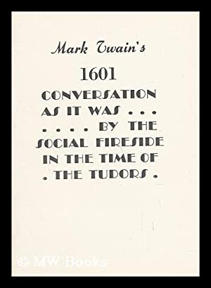 Mark Twain's [Date 1601.] Conversation As it: Twain, Mark (1835-1910)