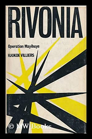 Rivonia, Operation Mayibuye; a Review of the: Villiers, Heinrich H.