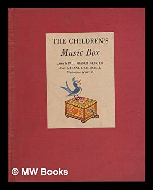 The Children's Music Box / Lyrics by: Webster, Paul Francis.