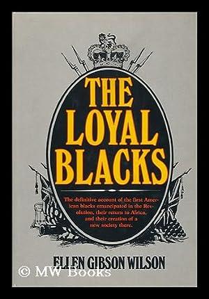 The Loyal Blacks / by Ellen Gibson Wilson: Wilson, Ellen Gibson