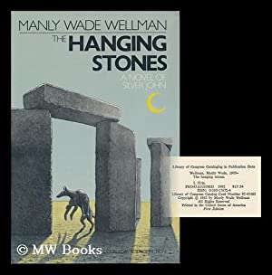 The Hanging Stones / Manly Wade Wellman: Wellman, Manly Wade