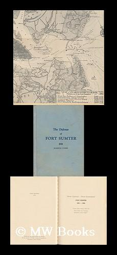 The Defense of Fort Sumter, with Authentic Photograph Illustrations: Tower, Roderick