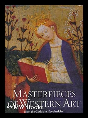 Masterpieces of Western Art : a History: Walther, Ingo F.
