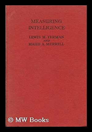 Measuring Intelligence: a Guide to the Administration: Terman, Lewis Madison