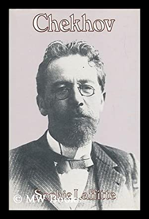 Chekhov, 1860-1904 / by Sophie Laffitte. ; Translated from the French by Moura Budberg and ...