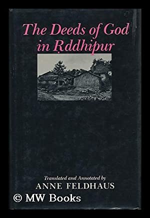 The Deeds of God in Rddhipur / Translated from Marathi and Annotated by Anne Feldhaus ; with ...
