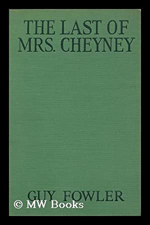 The Last of Mrs. Cheyney, Novelised by: Fowler, Guy. Frederick