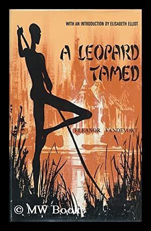 A Leopard Tamed; the Story of an: Vandevort, Eleanor