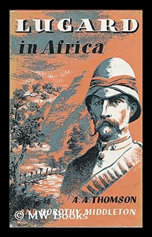 Lugard in Africa / by A. A.: Thomson, Arthur Alexander